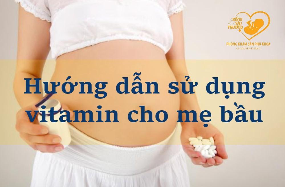 Hướng dẫn cách sử dụng vitamin tổng hợp cho mẹ bầu