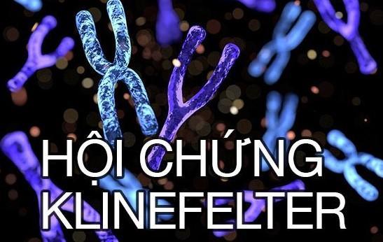 Tìm hiểu về hội chứng Klinefelter - PK 43 Nguyễn Khang