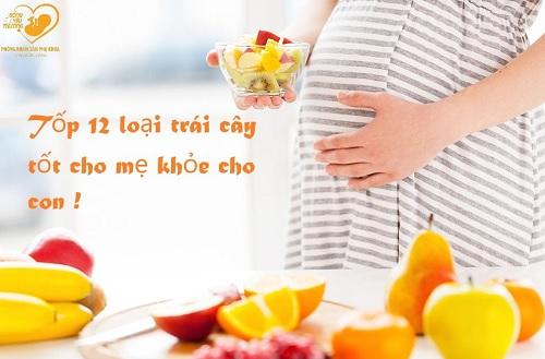 Top 12 loại trái cây tốt cho mẹ bầu