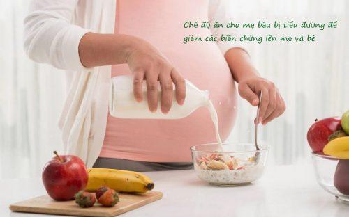 Chế độ ăn cho mẹ bầu bị tiểu đường thai kỳ giúp giảm các biến chứng